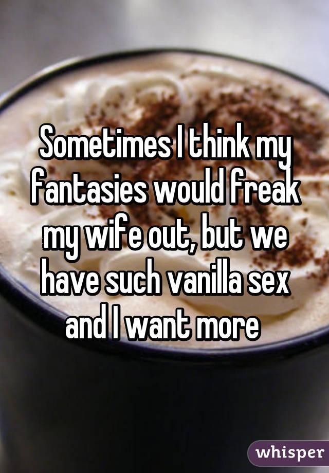 My wife is a sex freak