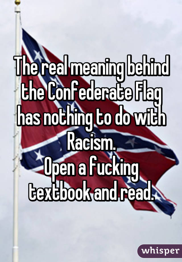 the real meaning behind the confederate flag has nothing to do with