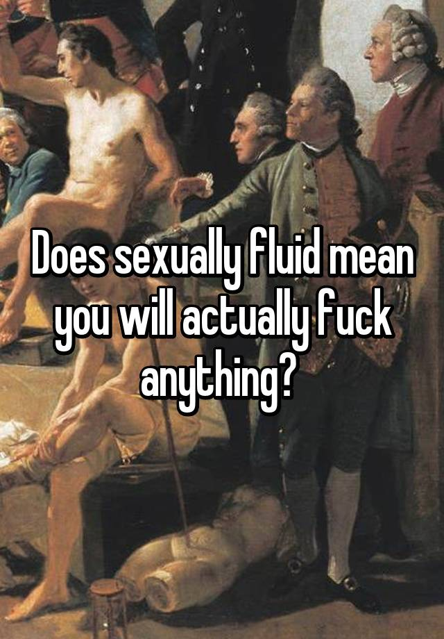 What does sexually fluid mean
