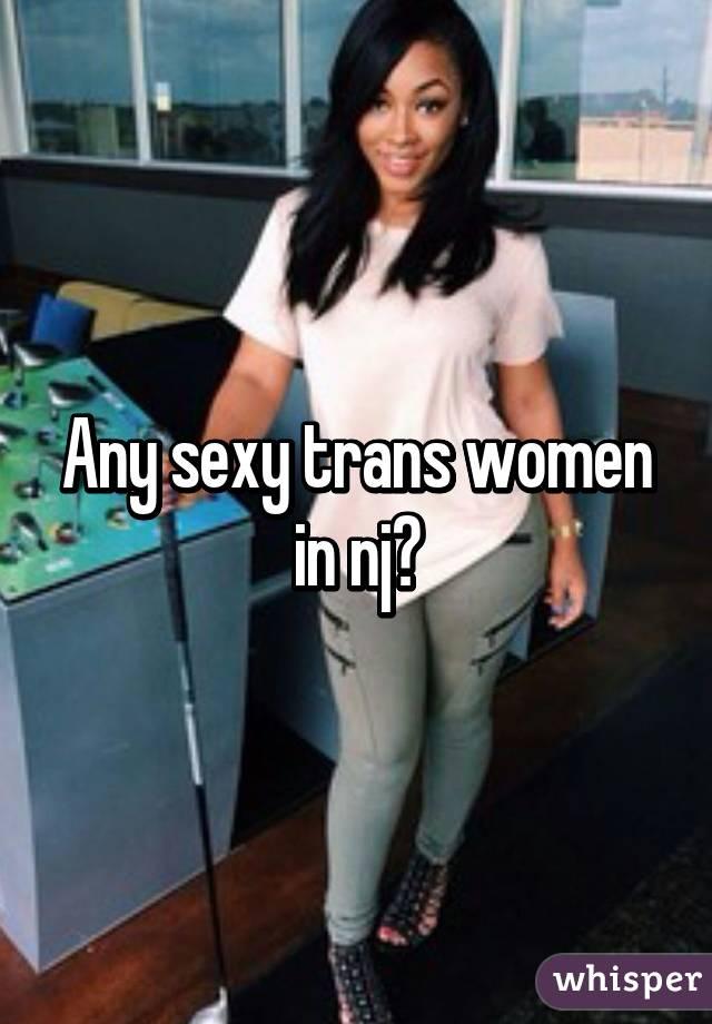 Any Sexy Trans Women In Nj
