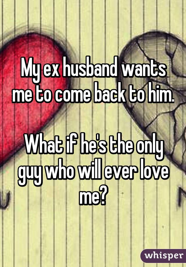 will my husband ever come back to me