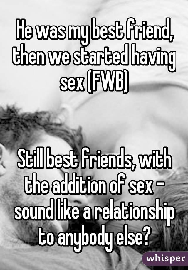Having sex with best friend