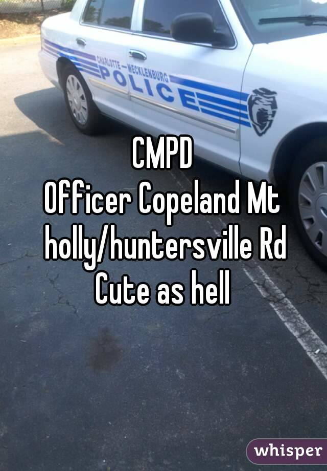 CMPD Officer Copeland Mt holly/huntersville Rd Cute as hell