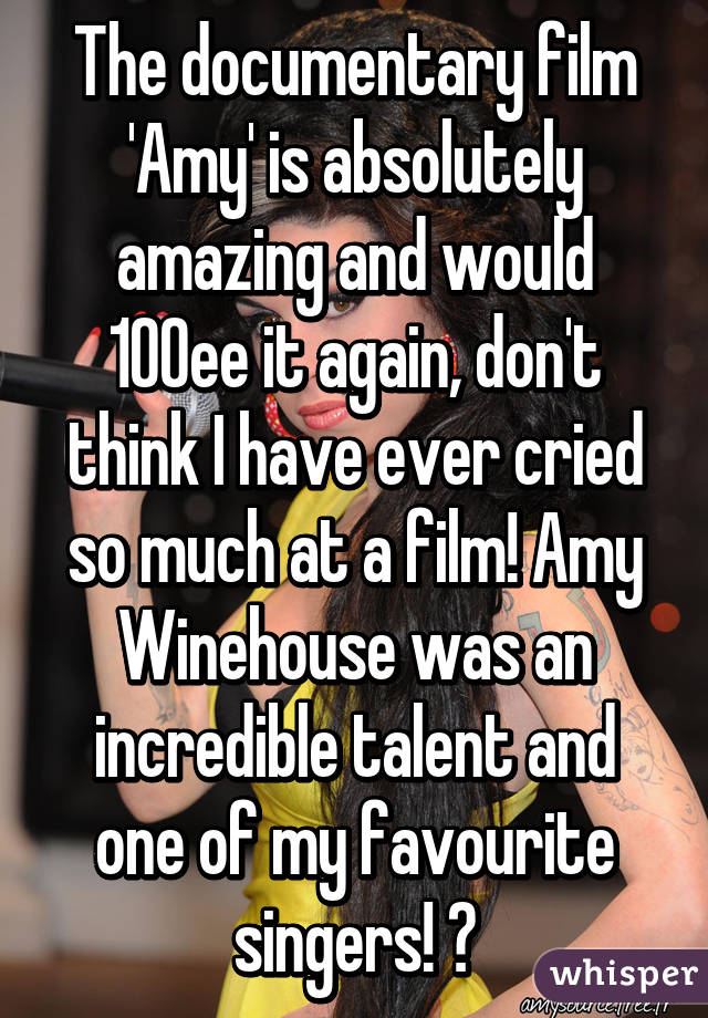 The documentary film 'Amy' is absolutely amazing and would 100% see it again, don't think I have ever cried so much at a film! Amy Winehouse was an incredible talent and one of my favourite singers! 💕