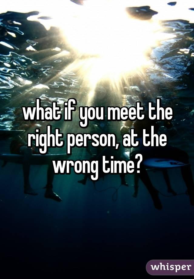 When u meet the right man