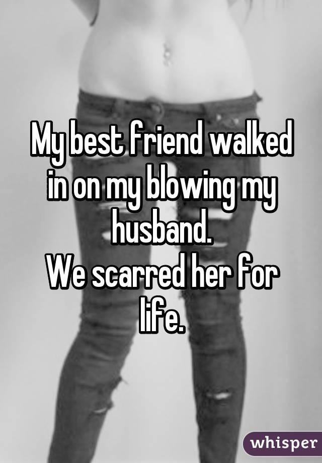 Blowing best friend