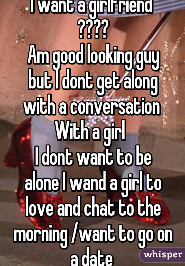 dating a guy who doesnt want a girlfriend