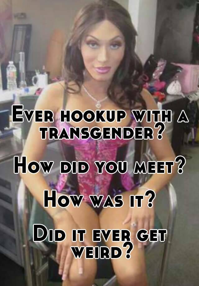 Sorry, is there any transgender hookup apps