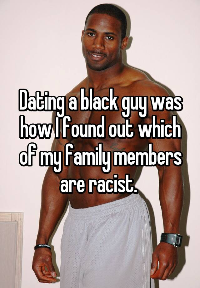 Dating a guy with a racist family