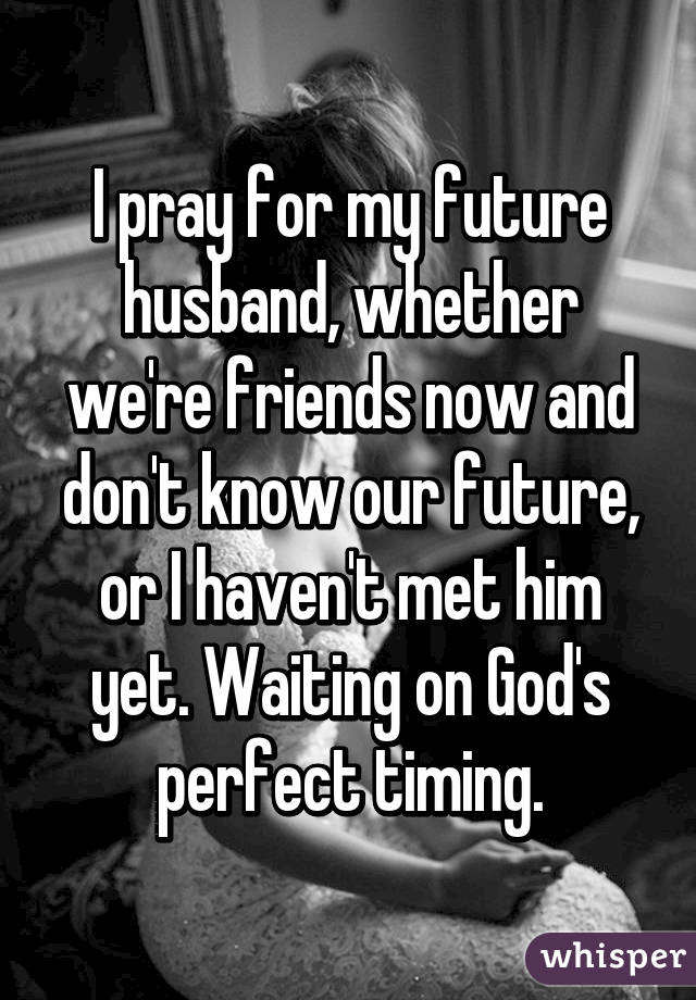Waiting for god timing for a husband