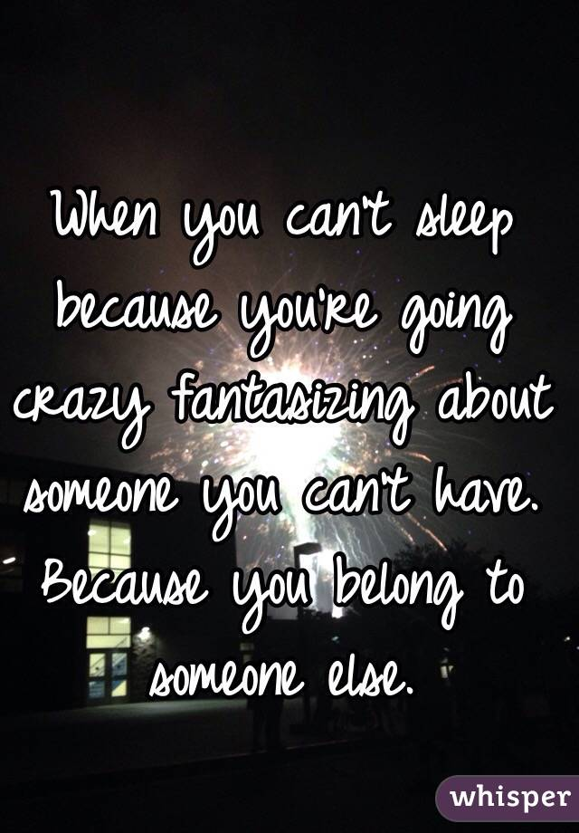 Fantasizing about someone else