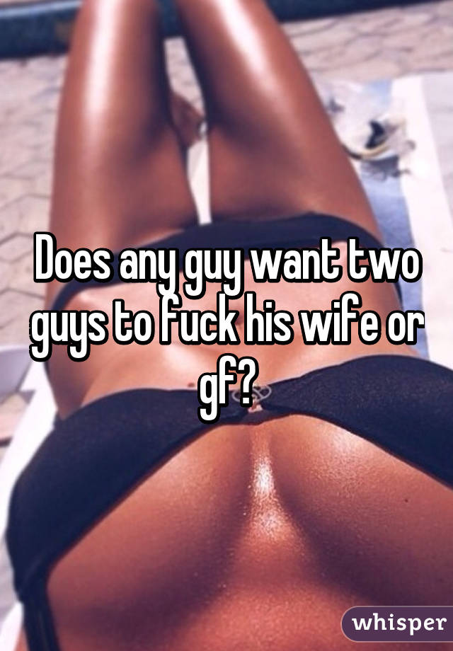 guys i want to fuck