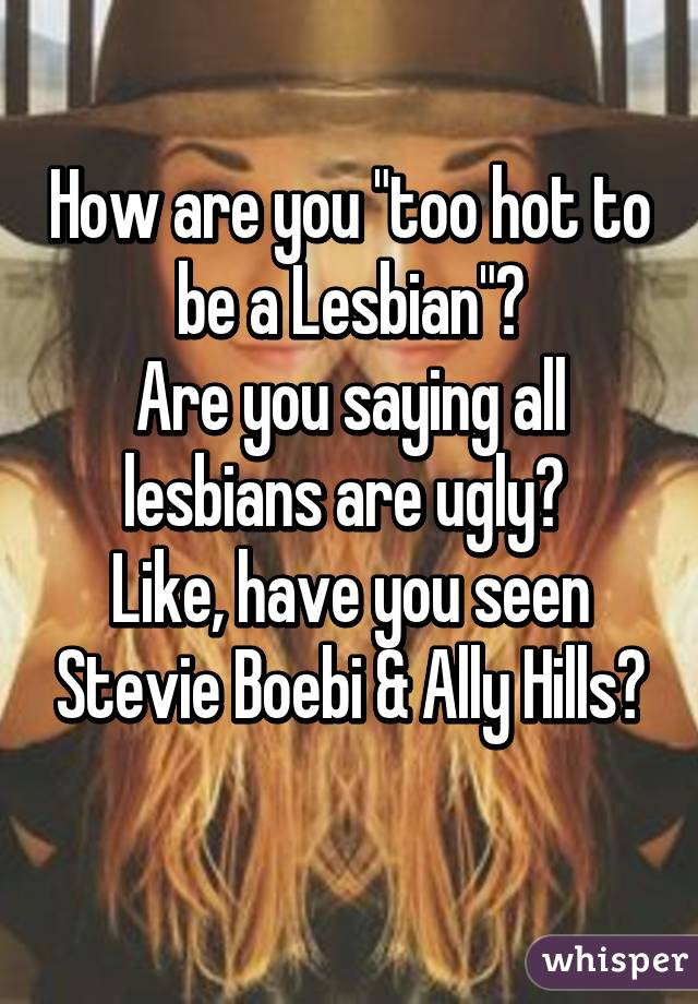 How to be a hot lesbian