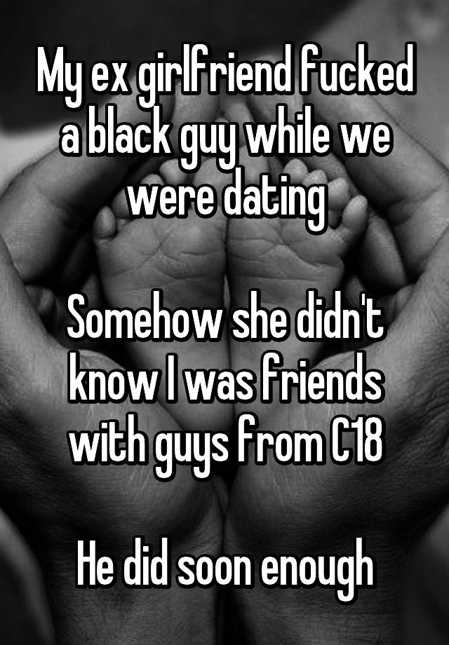 My Ex Girlfriend Is Dating A Black Guy