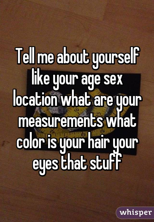 Tell me about yourself sexually