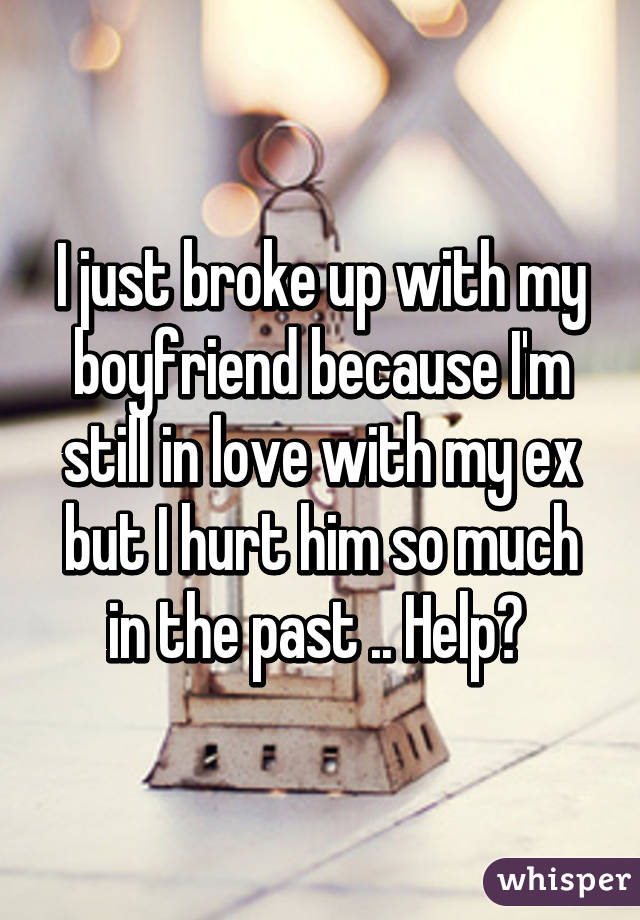 I just broke up with my ex