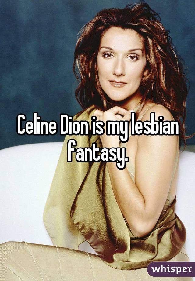 Celine dion lesbian