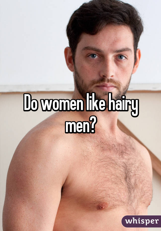 Do women like hairy men