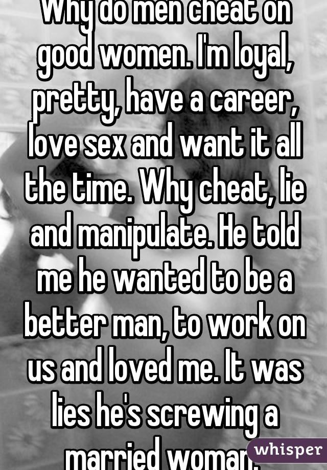why do men cheat on women