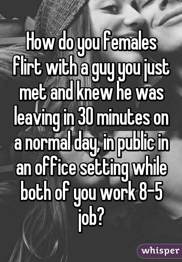 How flirt someone you just met