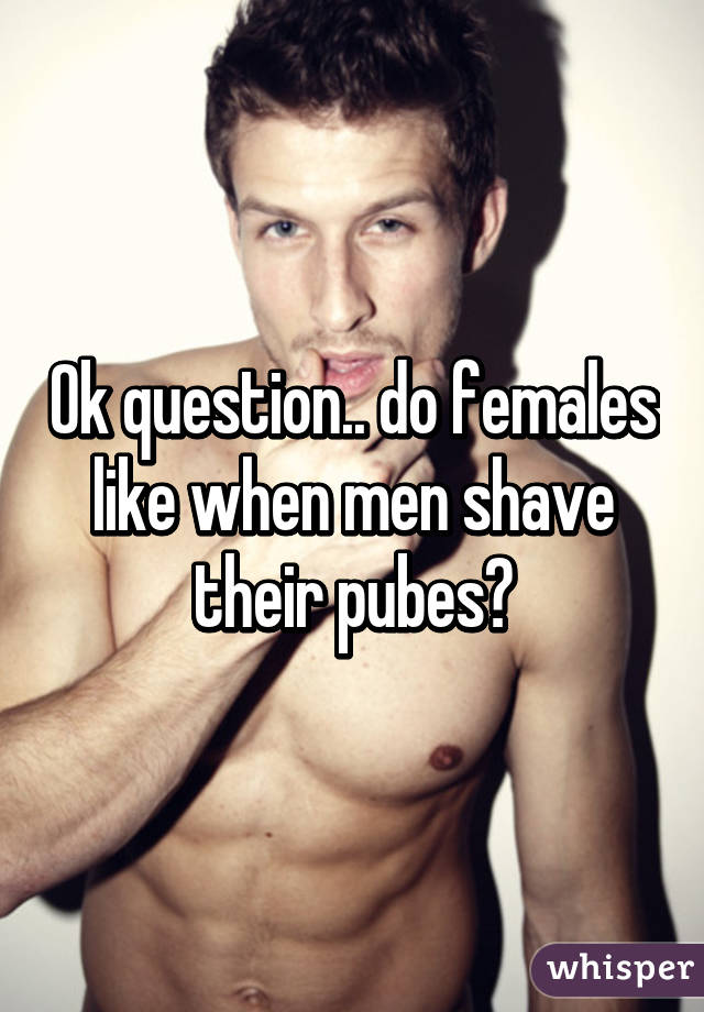 Do guys shave there pubes
