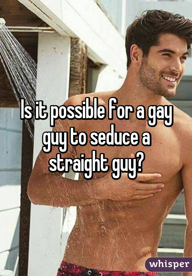 How To Seduce Gay Men