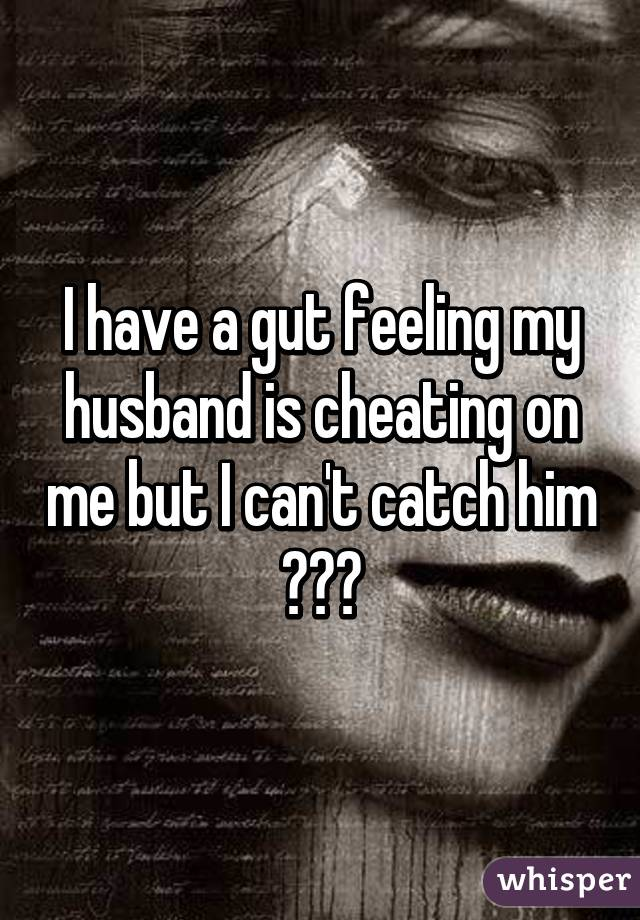 Gut feelings cheating
