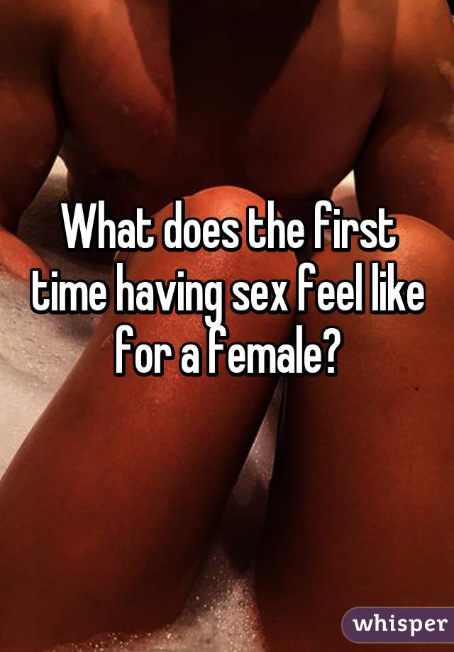 What does sex feel like for a woman