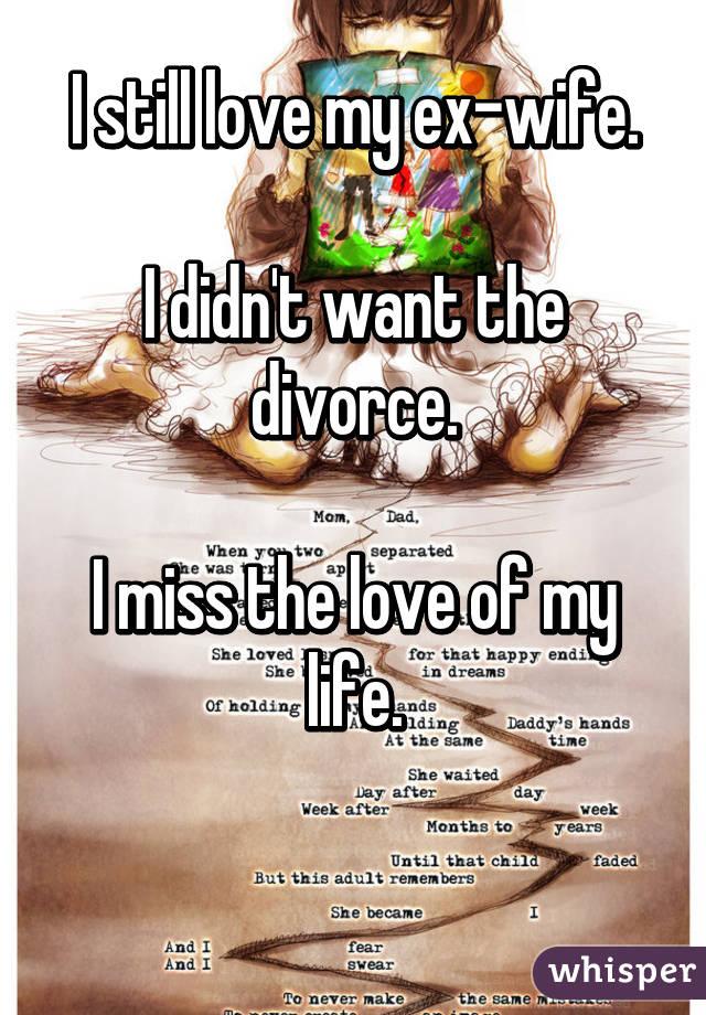 I Still Miss My Ex Wife
