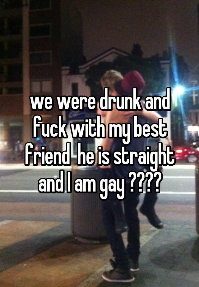 Gay drunk friend
