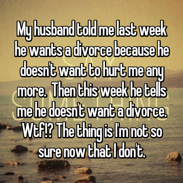 My husband told me he wants a divorce