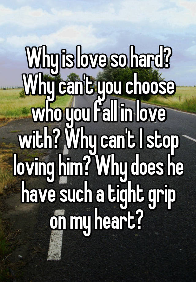 why is love so difficult