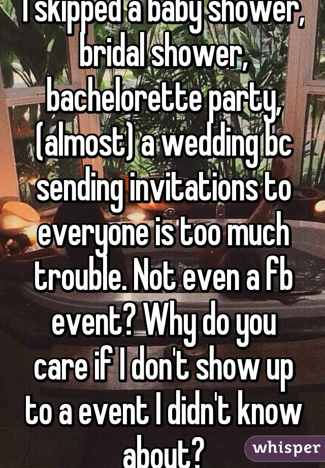 i skipped a baby shower bridal shower bachelorette party almost a