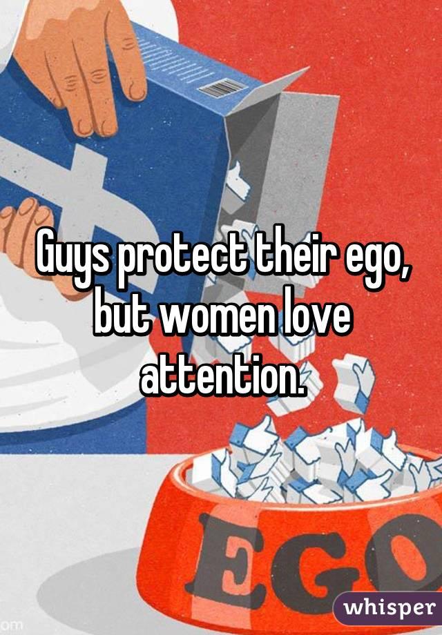 Women love attention