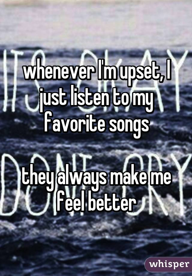 Songs to listen to when upset