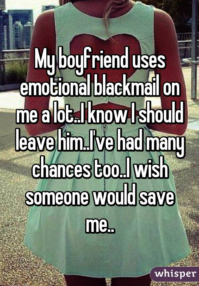 With all Who Emotional Blackmail How With Deal To Someone Uses the end