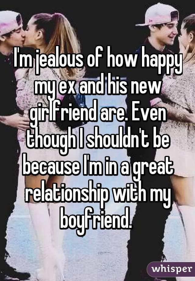 why does my ex boyfriend get jealous