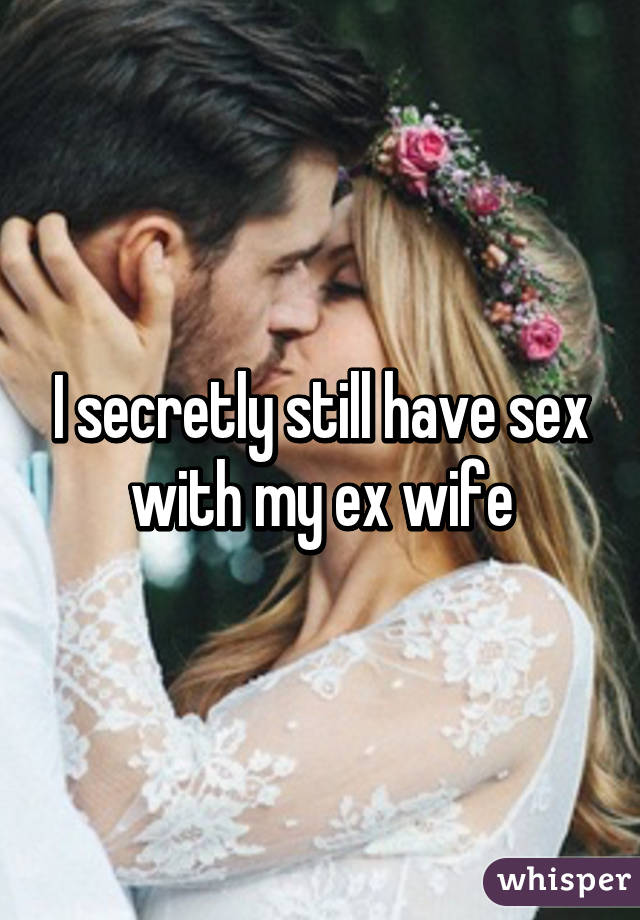 My ex wifes sex pitures