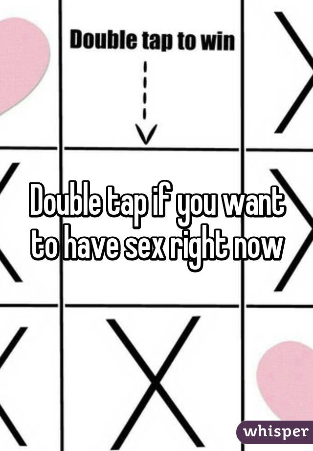 Need to have sex now