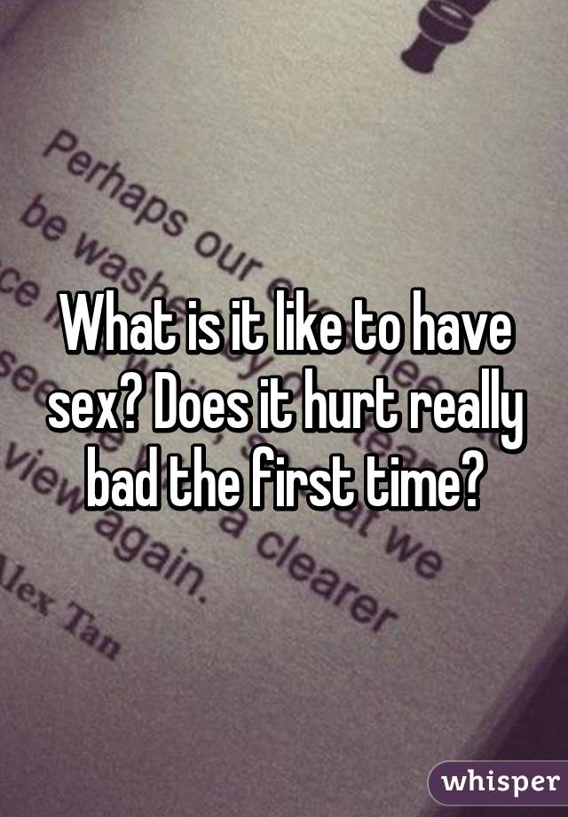 do first time sex hurts