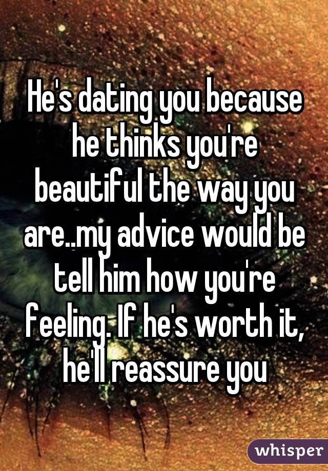 how to tell if hes worth dating