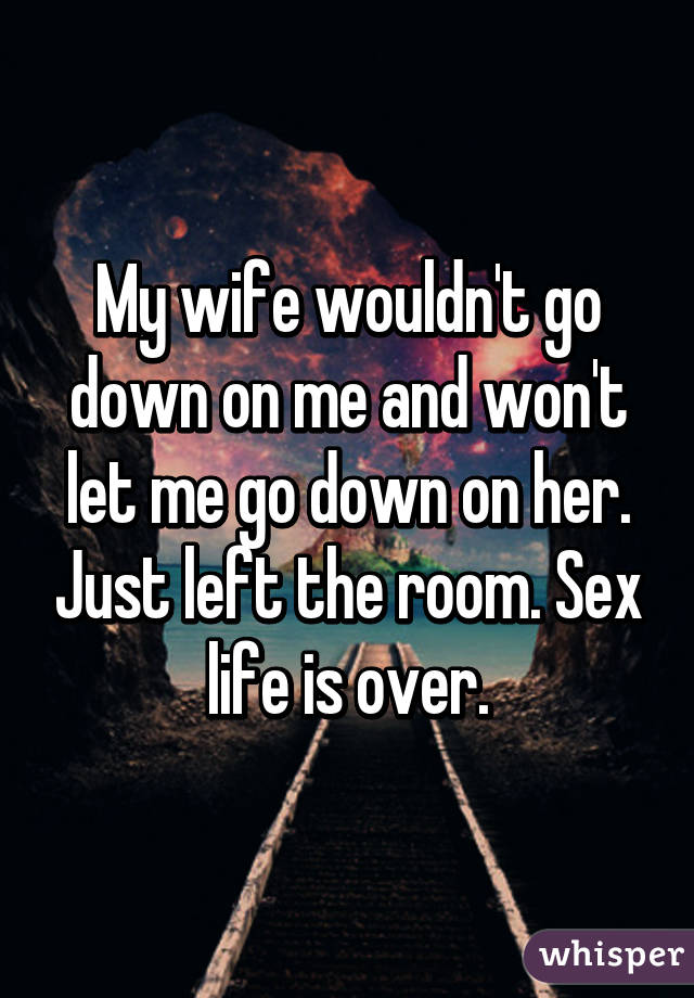 Wife wont let me fuck her
