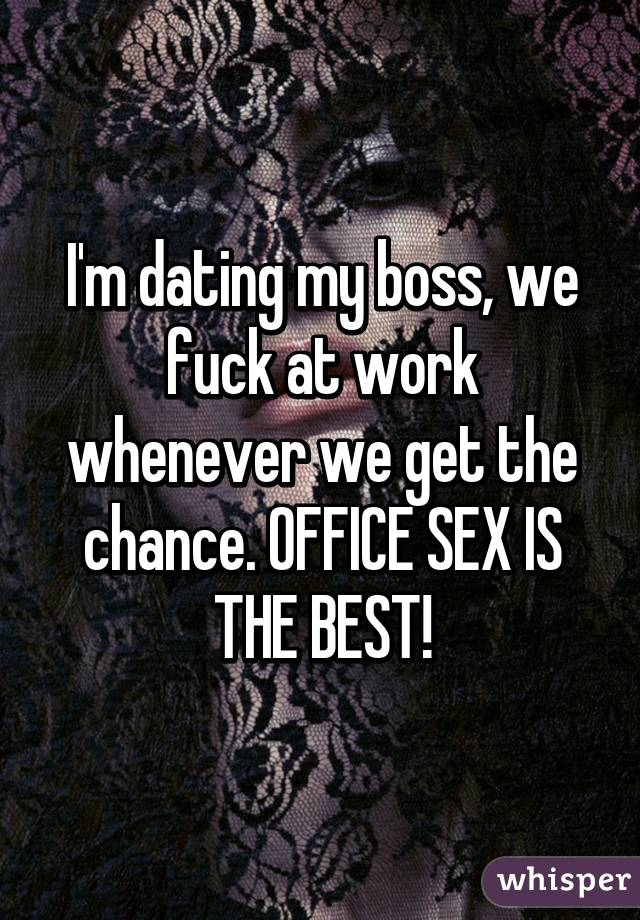 im dating my boss