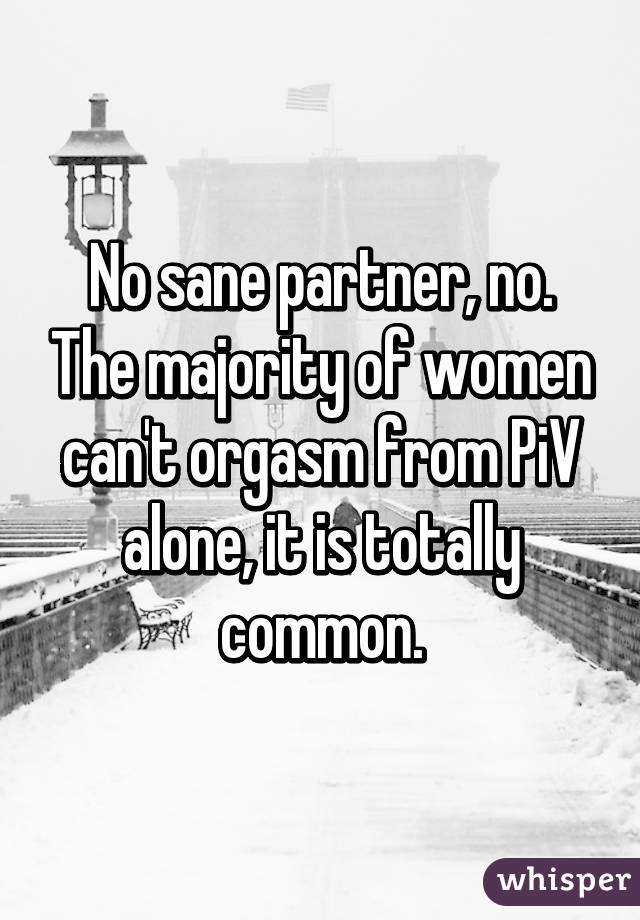 The Majority Of Women Cant Orgasm From Piv Alone