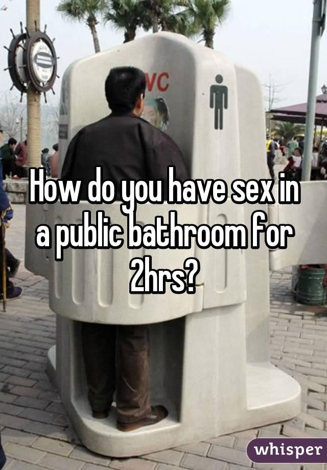 Have Sex In A Public Bathroom