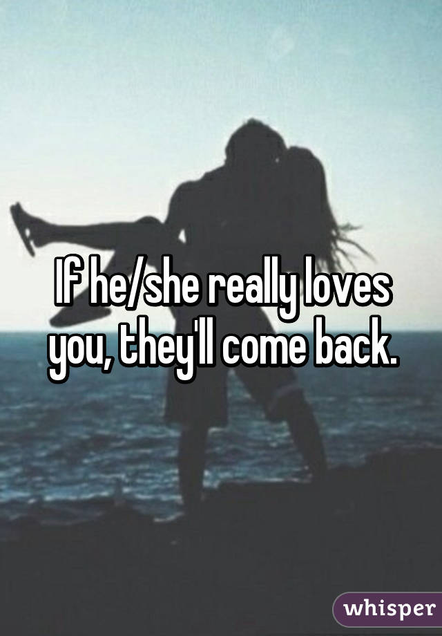 if she loves you she will come back