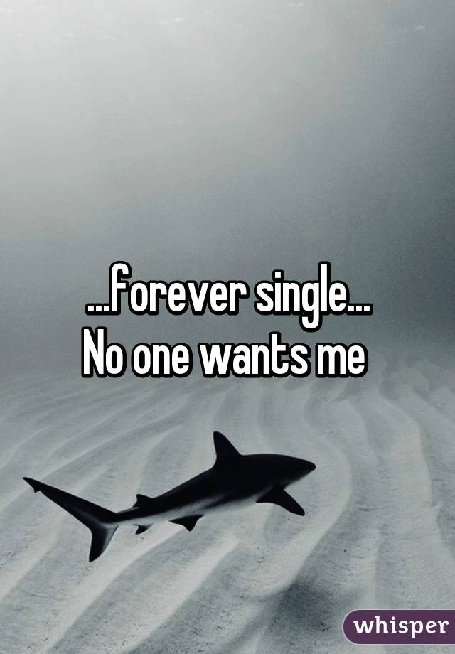 single and no one wants me
