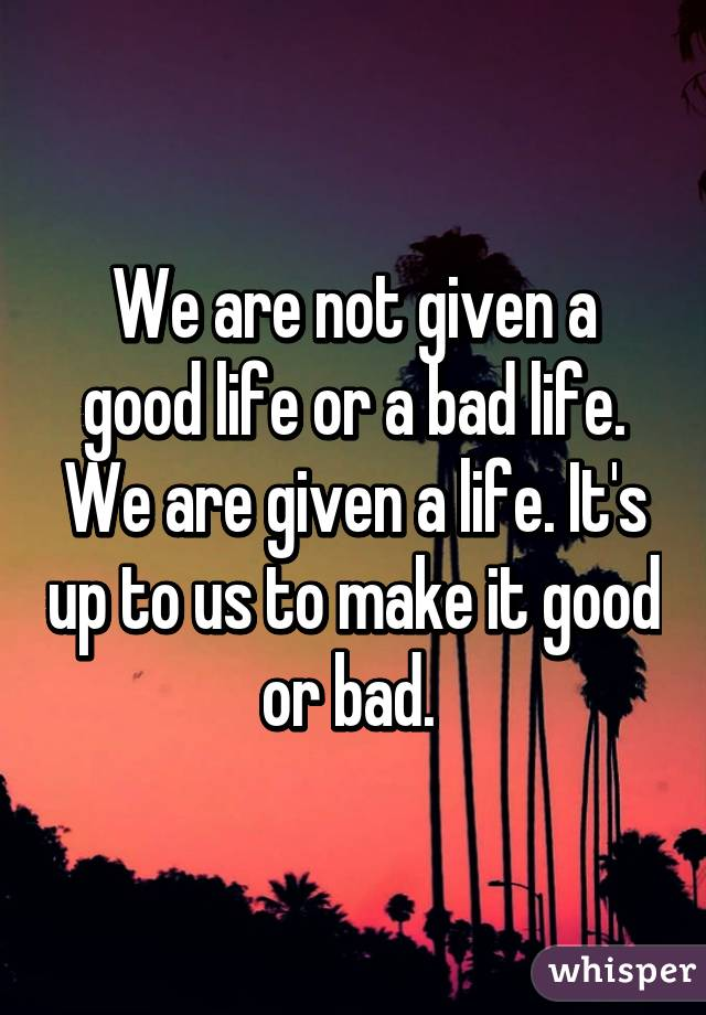 good and bad in life