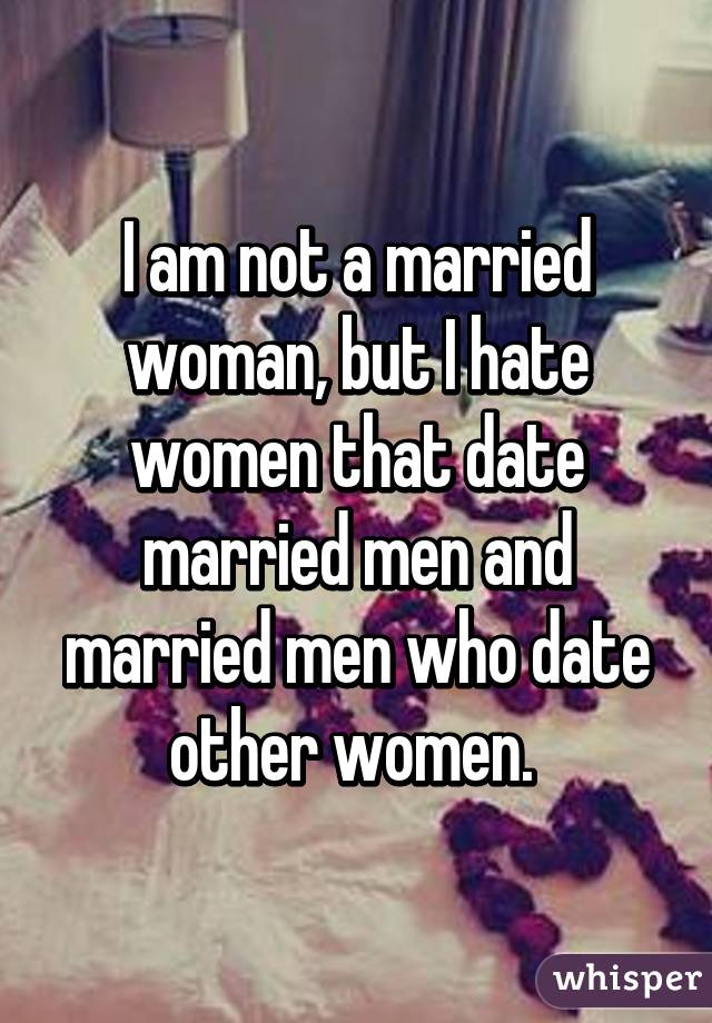 I Hate Dating A Married Man