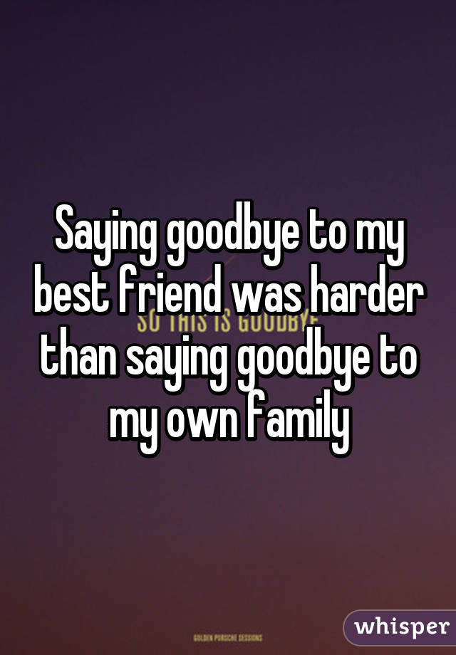 Saying Goodbye To A Good Friend
